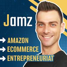 Jamz - Amazon, Ecommerce & Entrepreneuriat