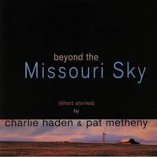 <b>Charlie Haden</b>, Pat Metheny - <b>Beyond</b> The Missouri Sky (2018, Vinyl ...