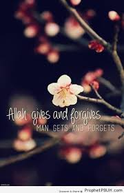 Allah Gives and Forgives – Islamic Quotes | Prophet PBUH (Peace Be ...