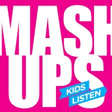 MASHUPS - by Kids Listen