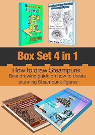 <b>Box</b> Set 4 in <b>1</b>: How to Draw <b>Steampunk</b>: Best drawing guide on how ...
