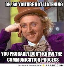 oh, so you are not listening... - Willy Wonka Meme Generator ... via Relatably.com