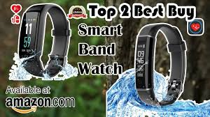 Top 2 Best Buy <b>Smart Band Watch</b> Review BUY ON AMAZON ...