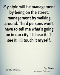 carl stokes quotes quotehd my style will be management by being on the street management by walking around