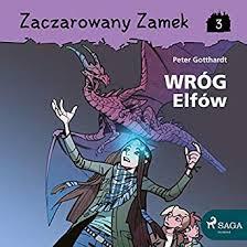 Wróg Elfów: Zaczarowany Zamek 3 (Audible Audio ... - Amazon.com