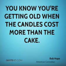 Getting Old Birthday Quotes. QuotesGram