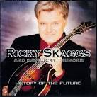History of the Future album by Ricky Skaggs