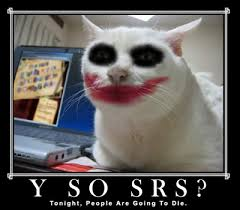 Why So Serious? | Know Your Meme via Relatably.com