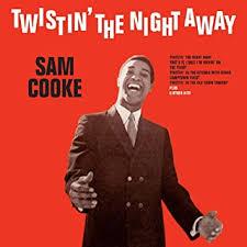 <b>Sam Cooke</b> - <b>Twistin</b>' the Night Away - Amazon.com Music