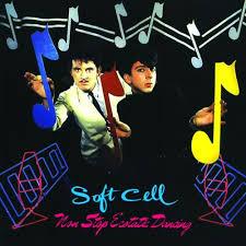 <b>Soft Cell</b>: <b>Non Stop</b> Ecstatic Dancing – Pretakanje glasbe ...