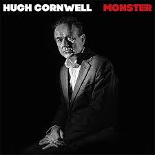 SPILL ALBUM REVIEW: <b>HUGH CORNWELL</b> - <b>MONSTER</b>   The Spill ...