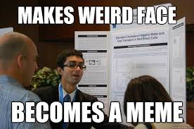 Makes weird face Becomes a Meme - High School Researcher - quickmeme via Relatably.com