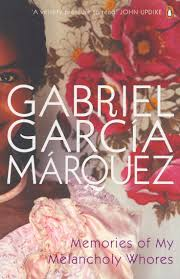 best ideas about gabriel garcia marquez books memories of my melancholy whores