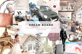 dream board my short and long term goals in pictures