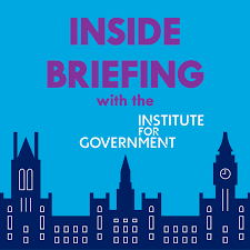 INSIDE BRIEFING with Institute for Government