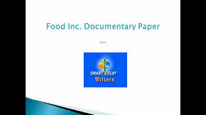 tips in writing food inc documentary paper don t turn in tips in writing food inc documentary paper don t turn in terrible essays