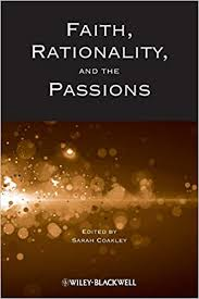 <b>Faith</b>, <b>Rationality</b> and the Passions: <b>Sarah Coakley</b> ...