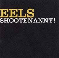 <b>Eels</b>: <b>Shootenanny</b>! Album Review - Music - The Austin Chronicle
