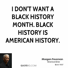 Morgan Freeman History Quotes | QuoteHD