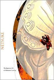 Netsuke: The Japanese Art of <b>Miniature Carving</b>: Sharen Chappel ...