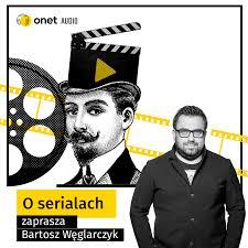 Węglarczyk o serialach