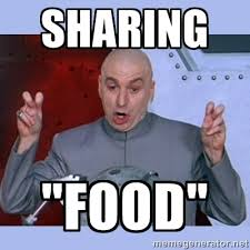 "sharing ""food"" - Dr Evil meme 