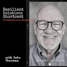 John Thurman's Resilient Solutions Shortcast