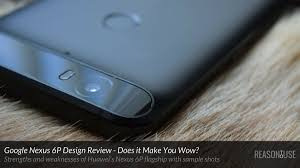 nexus p strengths and weaknesses after days reasontouse nexus 6p design review