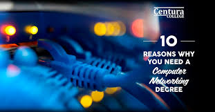 10 compelling reasons why you need a computer networking degree 10 compelling reasons why you need a computer networking degree