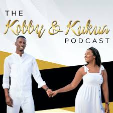 The Kobby and Kukua Podcast