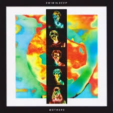 <b>Mothers</b> - <b>Swim Deep</b> | Songs, Reviews, Credits | AllMusic