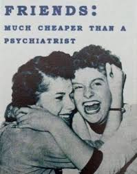 Friends: Much cheaper than a psychiatrist | Smiles | Pinterest ... via Relatably.com