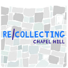 Re/Collecting Chapel Hill