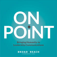 On Point: Bringing Humanity to Leadership Communications