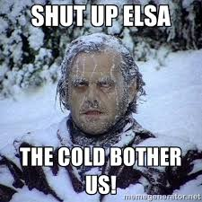 shut up elsa the cold bother us! - Frozen Jack | Meme Generator via Relatably.com