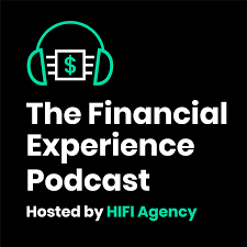 The Financial Experience Podcast for Banks, Credit Unions, and Fintech
