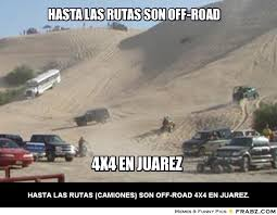 hasta las rutas son off-road... - Meme Generator Captionator via Relatably.com