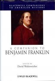 A <b>Companion</b> to Benjamin Franklin : <b>David Waldstreicher</b> ...