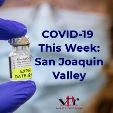 COVID-19 This Week: San Joaquin Valley