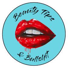 Beauty Tips and Bullsh*t