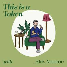 This Is A Token with Alex Monroe
