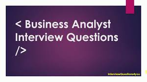 business analyst interview questions business analyst interview questions