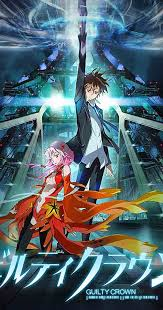 Giruti kuraun: <b>Guilty Crown</b> (TV Series 2011–2012) - IMDb