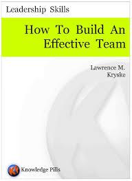 cheap effective team leadership skills effective team how to build an effective team knowledge pills series leadership skills book 1
