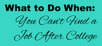 what to do when you can t a job after college career coach