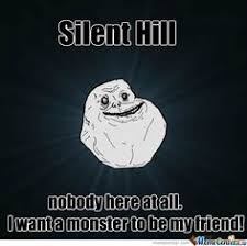 Memes on Pinterest | Silent Hill, Meme and Fun via Relatably.com
