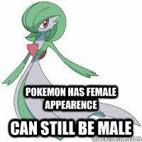Pokemon has Female appearence can Still be male - Gardevoir ... via Relatably.com