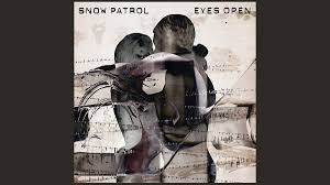 Classic Scottish Albums, 37. <b>Snow Patrol</b> - <b>Eyes</b> Open