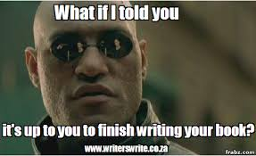 Motivational Meme for Writers - Writers Write Creative Blog via Relatably.com
