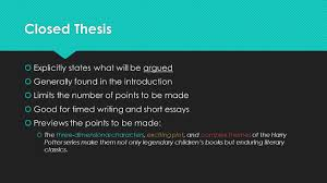 the glorious thesis statement or how to focus your essay quit 3 closed